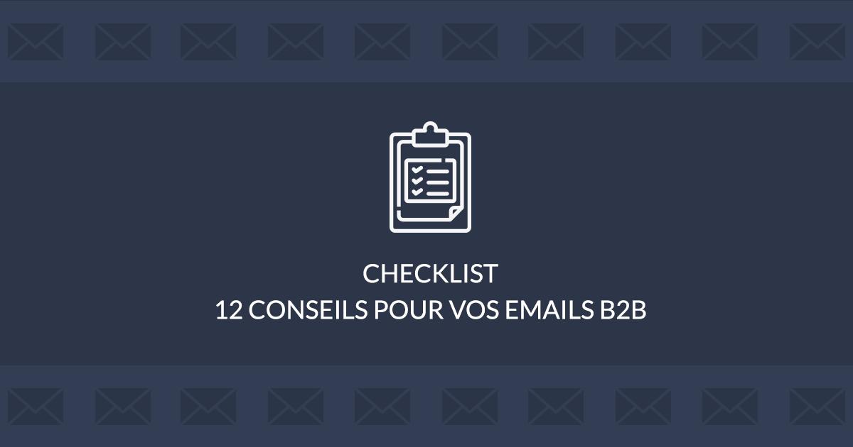 Checklist : 12 conseils pour vos emails B2B