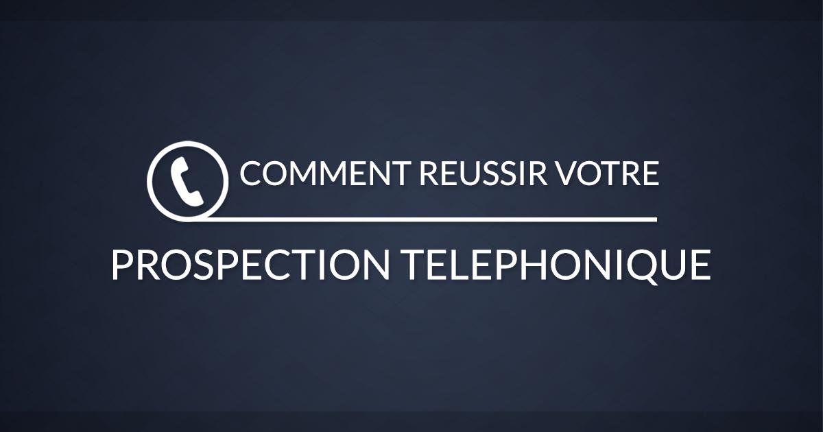 comment reussir sa prospection telephonique