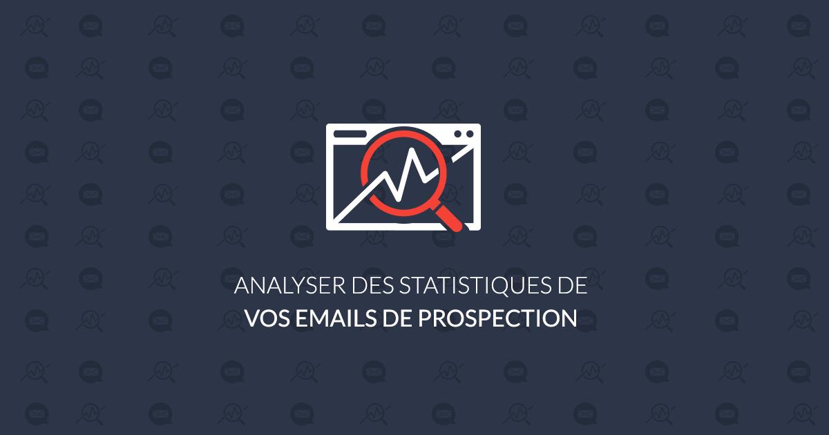 Statistiques des emails de prospection : comment les analyser ?