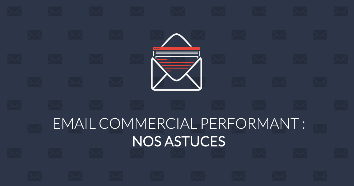 Email commercial performant : nos astuces