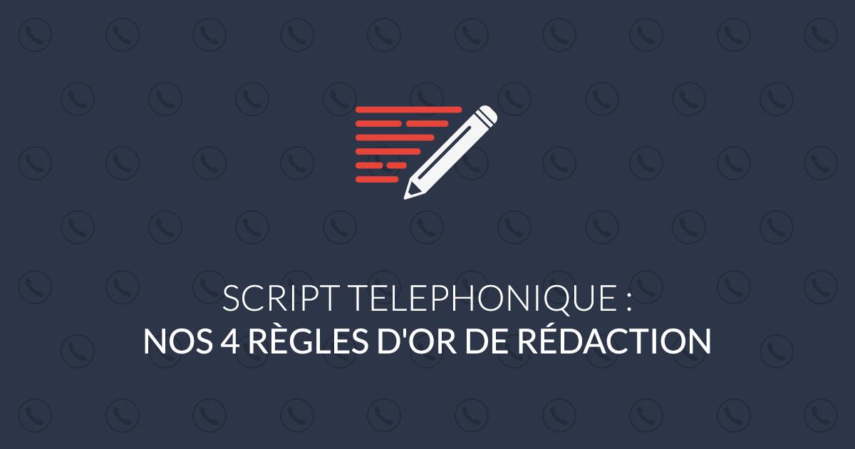 Script téléphonique engageant : nos 4 règles d'or de rédaction