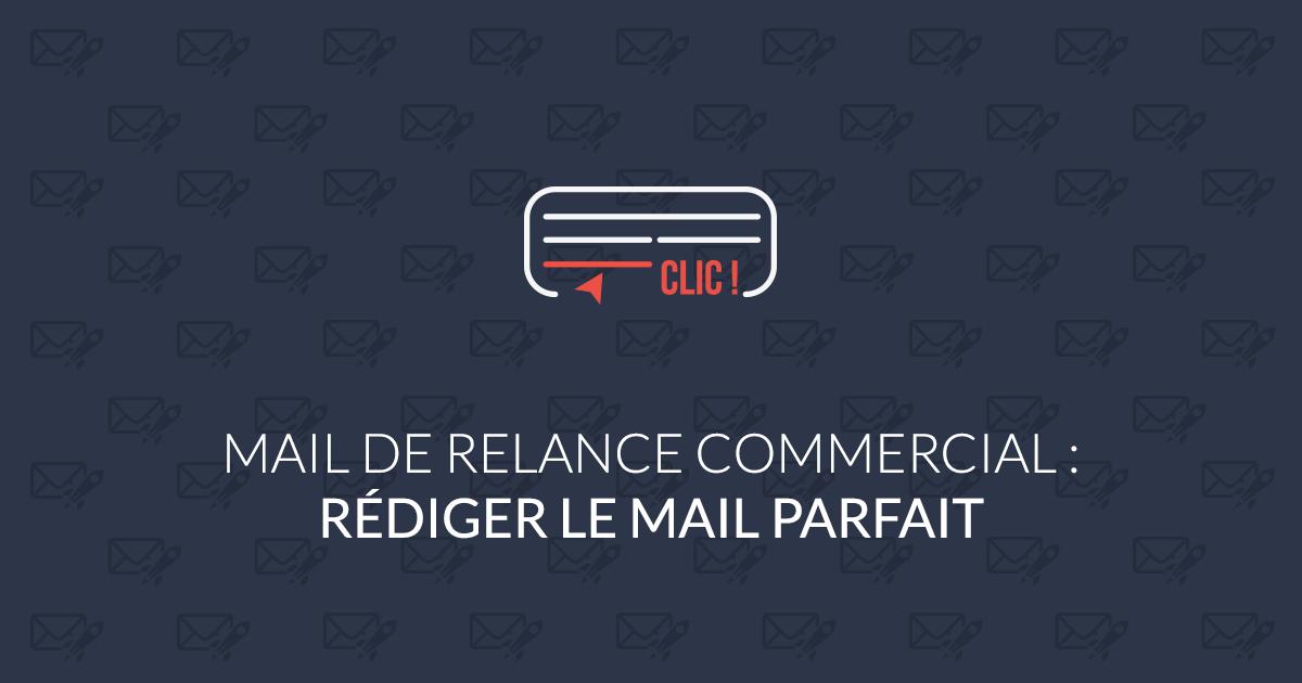 Mail de relance commerciale : rédiger le mail parfait