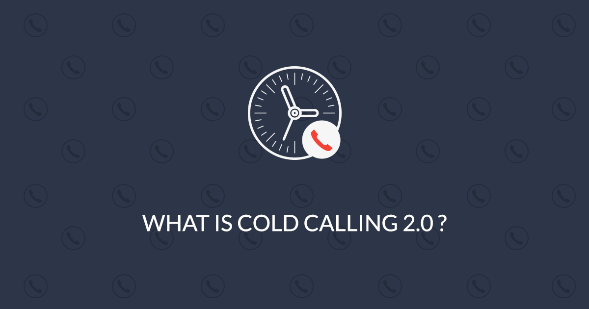 What is Cold Calling 2.0 ?