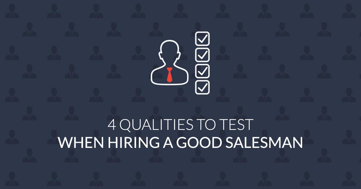 4 qualities test when recruiting good salesman