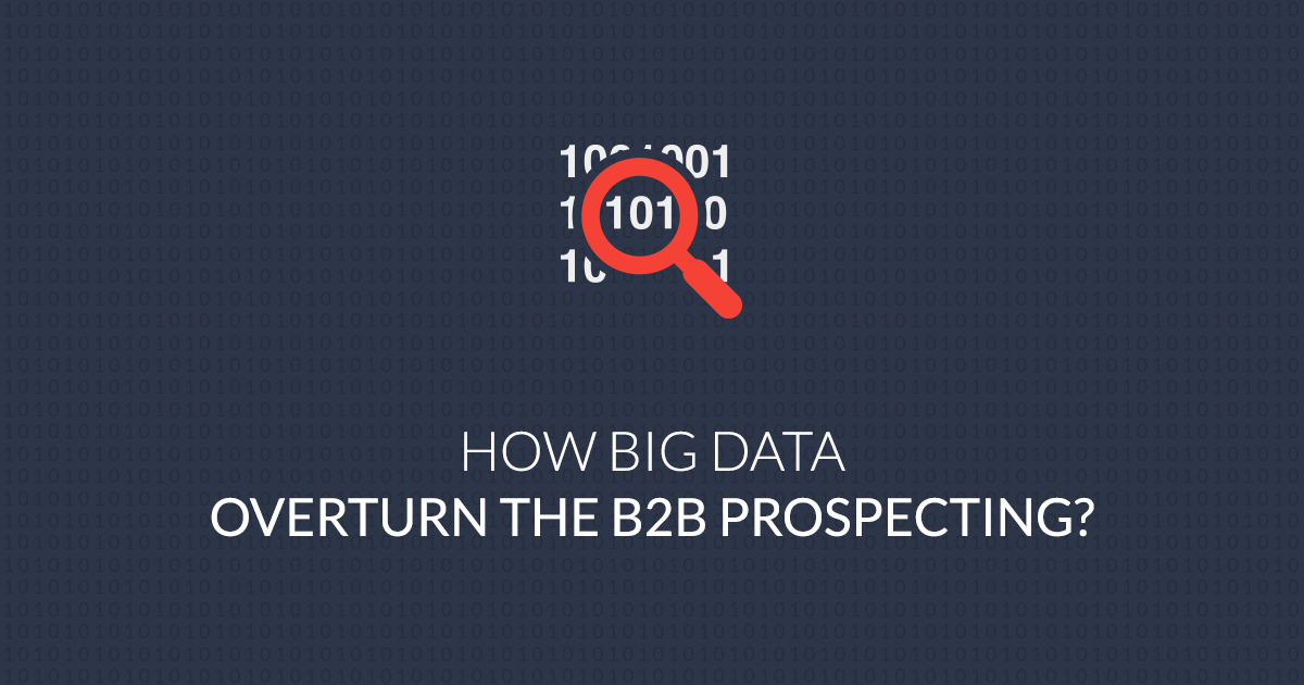 How big data overturn the B2B Prospecting