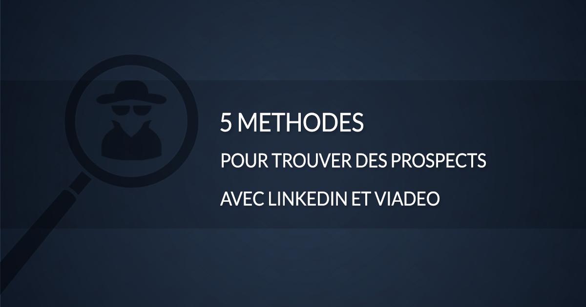 5 methodes pour trouver des prospects sur linkedin
