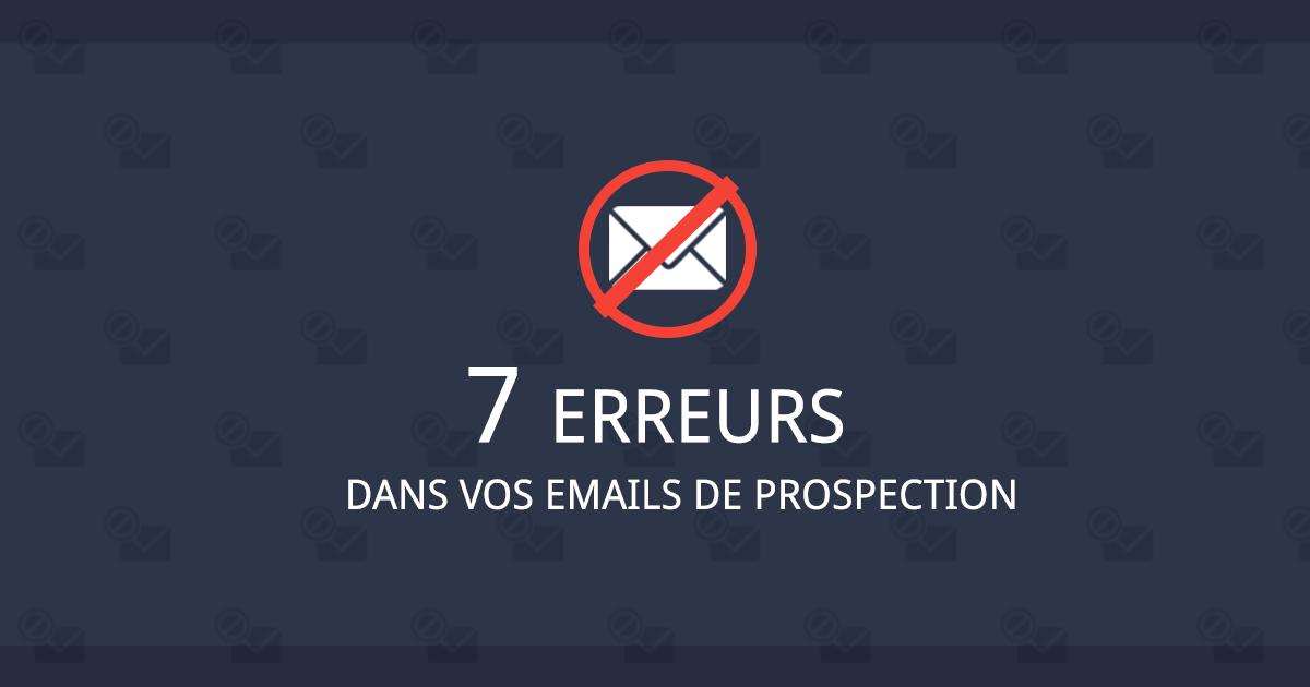7 erreurs dans vos Cold Emailings BtoB !
