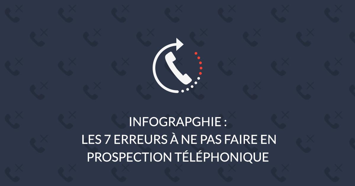 les 7 erreurs a ne pas faire en prospection téléphonique commerciale