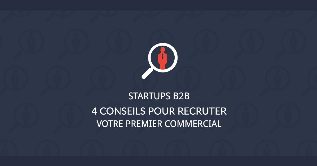 4 conseils recruter votre premier profil commercial