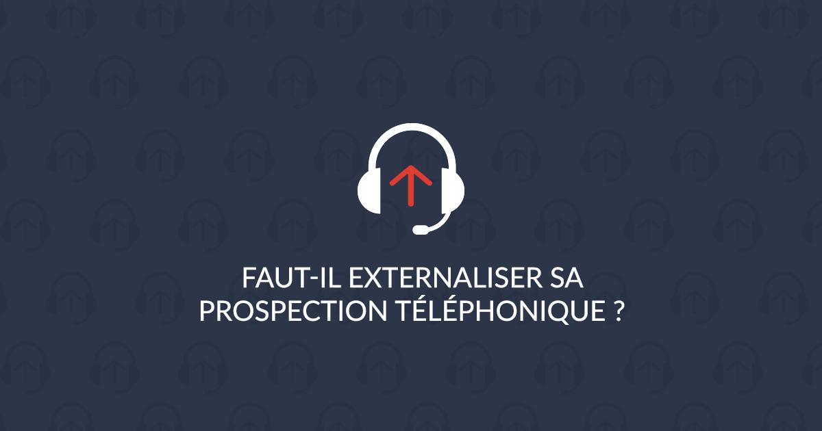 externaliser sa prospection téléphonique