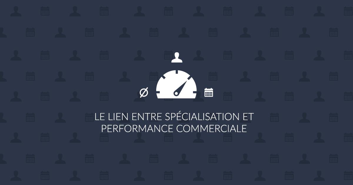 Le lien entre spécialisation et performance commerciale