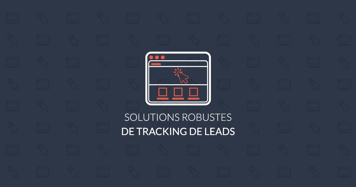Solutions efficaces de tracking de leads