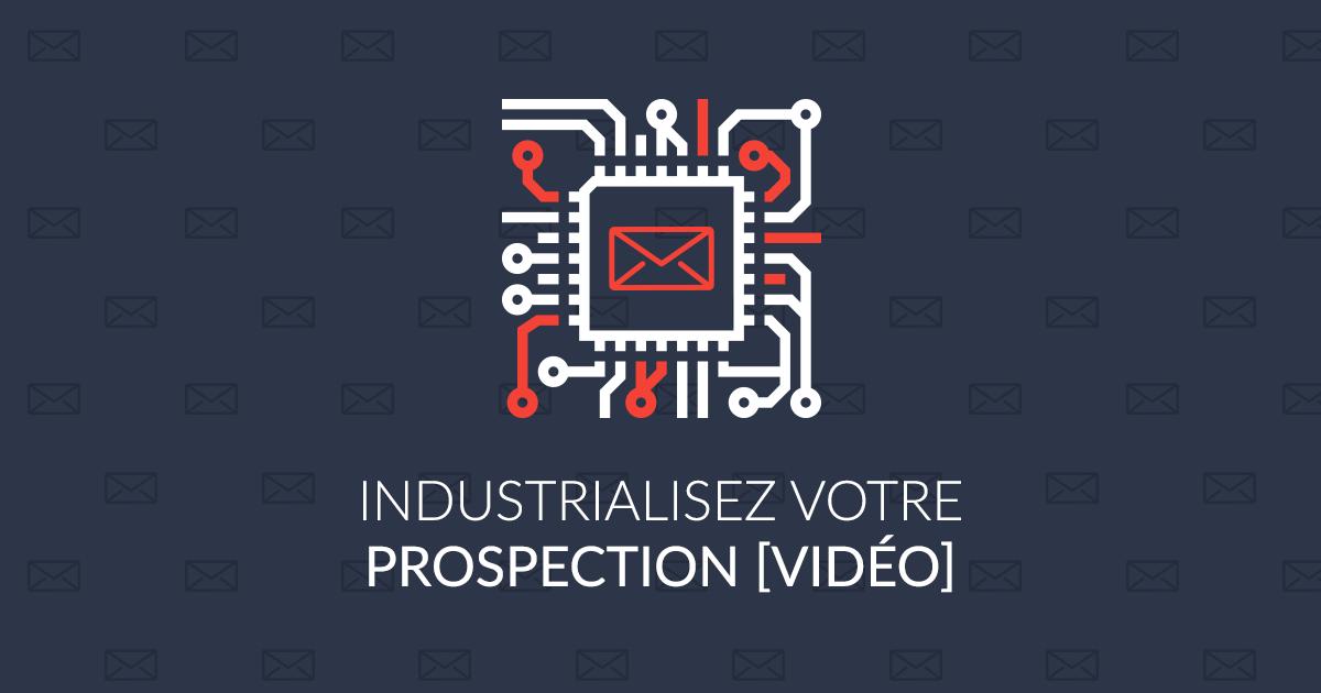 industrialisez votre prospection