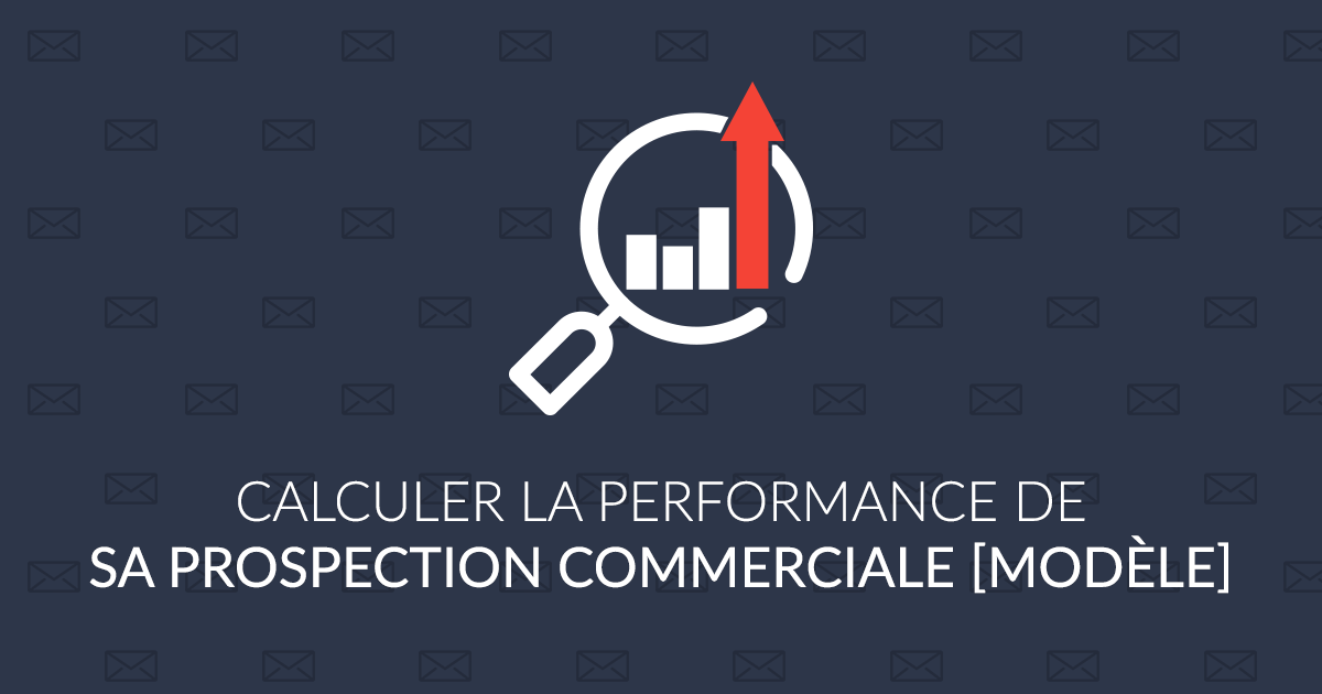 Calculer la performance de sa prospection commerciale [Modèle Excel]