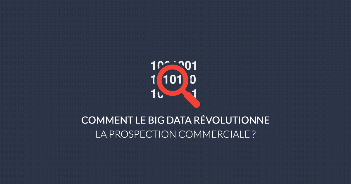 le Big Data révolutionne la prospection commerciale