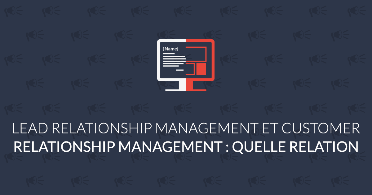 lead relationship management et customer relationship management
