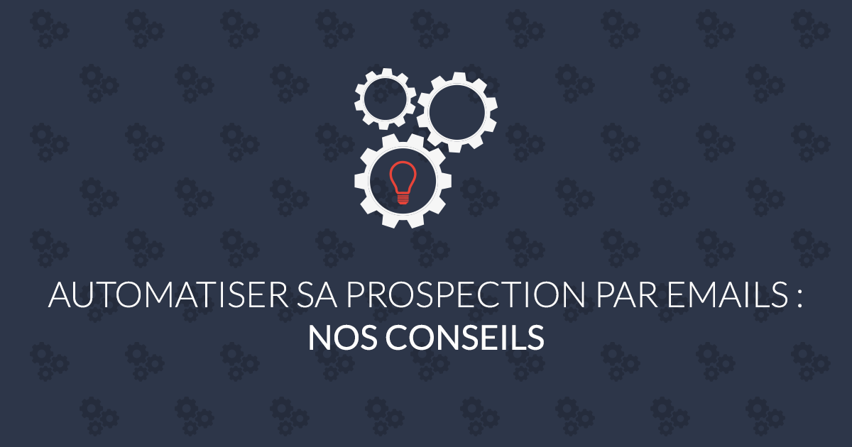Automatiser sa prospection par emails