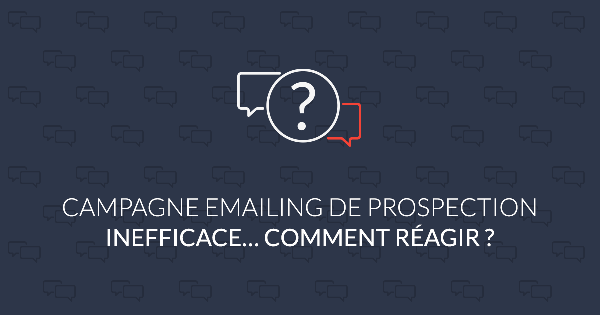 Campagne emailing de prospection inefficace