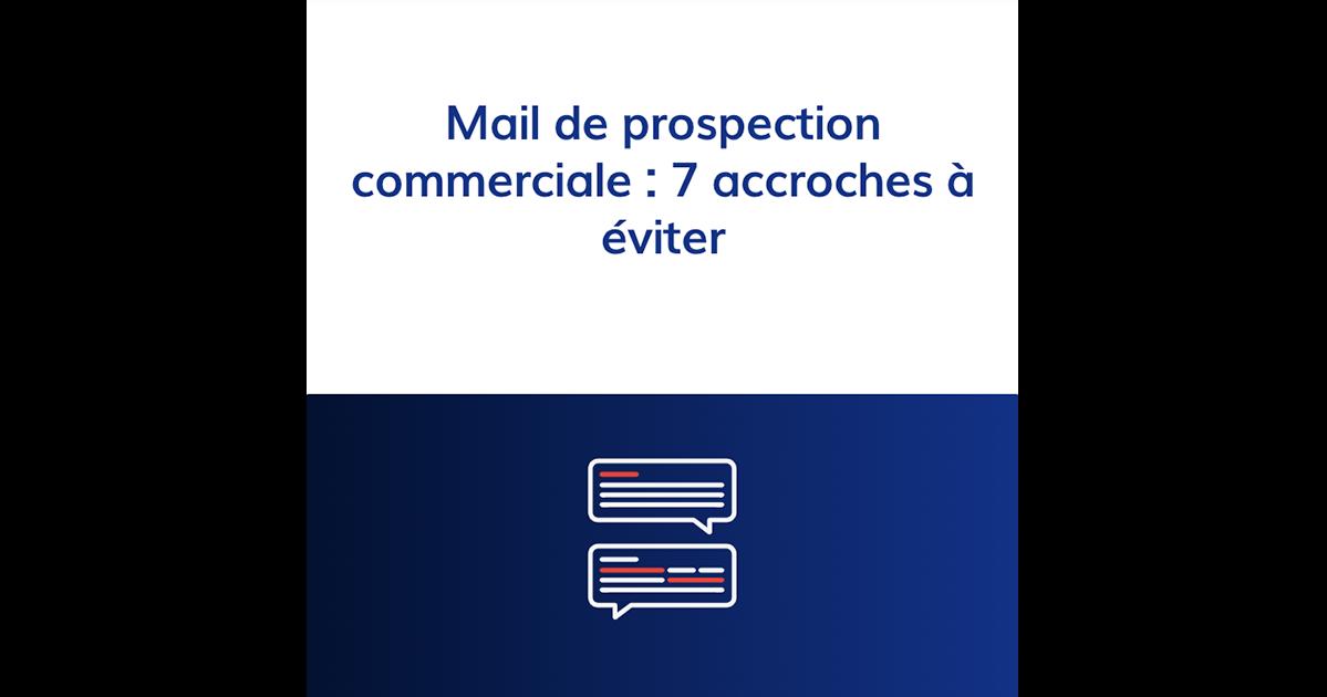 Mail de prospection commerciale : 7 accroches à éviter