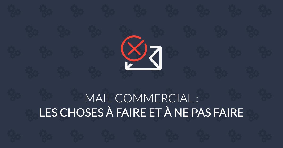 Mail commercial : les choses à faire et à ne pas faire