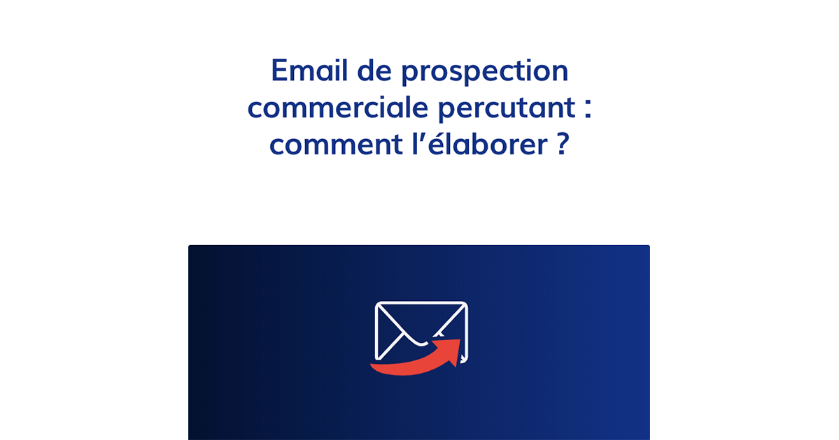 Email De Prospection Commerciale Percutant Comment L