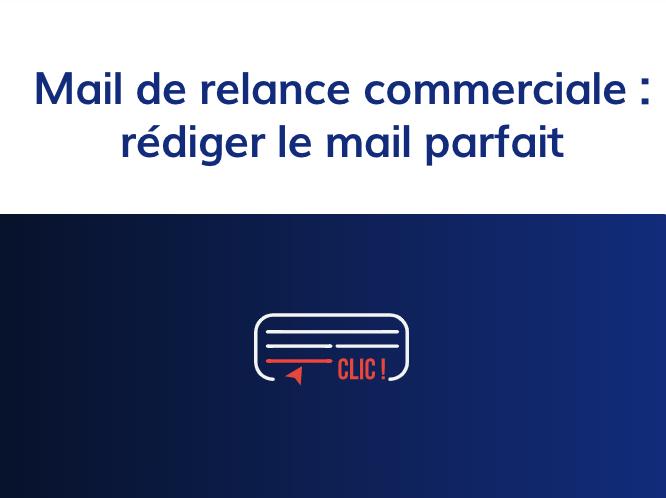 Mail De Relance Commerciale Rédiger Le Mail Parfait
